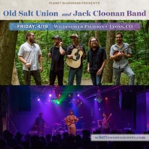 Old Salt Union & The Jack Cloonan Band - 4/19/19 - Wildflower Pavilion