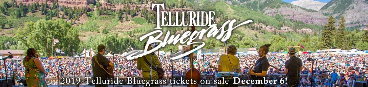 2019 Telluride Bluegrass tix on sale December 6